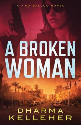 A Broken Woman: A Jinx Ballou Novel Cover Image