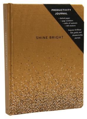 Shine Bright Productivity Journal, Gold: (Bullet Journal, Journal Gift for Women, Feminine Birthday Gift) Cover Image