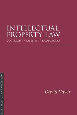 Intellectual Property Law, 2/E: Copyright Patents Trade-Marks (Essentials of Canadian Law) Cover Image