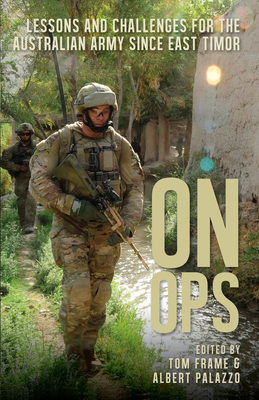 On Ops: Lessons and Challenges for the Australian Army since East Timor Cover Image