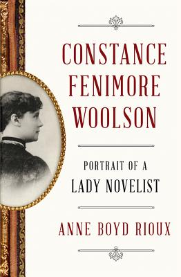 Constance Fenimore Woolson: Portrait of a Lady Novelist Cover Image