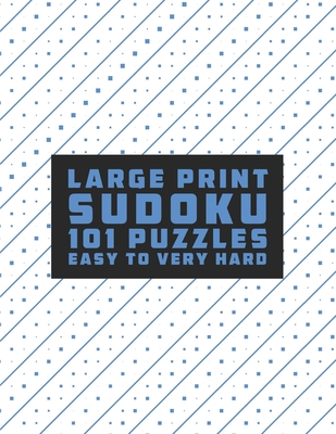 Sudoku Large Print 101 Puzzles Easy to Very Hard: One Puzzle Per Page - Easy, Medium, Hard and Very Hard, sudoku book for adults 2021, penny press sud Cover Image