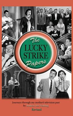 The Lucky Strike Papers: Journeys Through My Mother's Television Past (Revised Edition) (Hardback) Cover Image