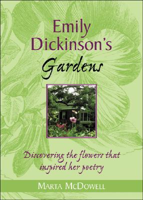 Emily Dickinson's Gardens: A Celebration of a Poet and Gardener Cover Image