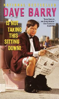 Cover for Dave Barry Is Not Taking This Sitting Down