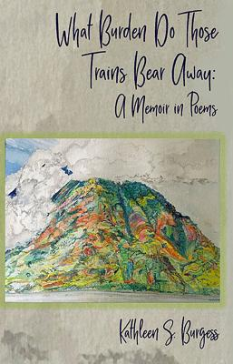 What Burden Do Those Trains Bear Away: A Memoir in Poems (Harmony Poetry) Cover Image