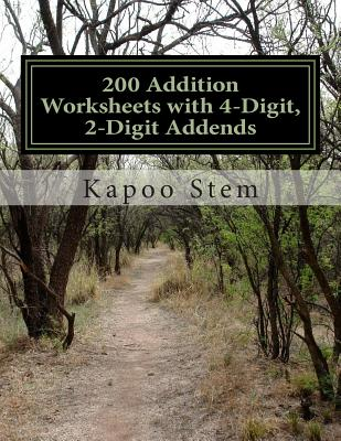 200 Addition Worksheets with 4-Digit, 2-Digit Addends: Math Practice Workbook Cover Image