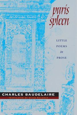 Paris Spleen: Little Poems in Prose (Wesleyan Poetry) Cover Image