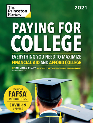 Paying for College, 2021: Everything You Need to Maximize Financial Aid and Afford College (College Admissions Guides) Cover Image