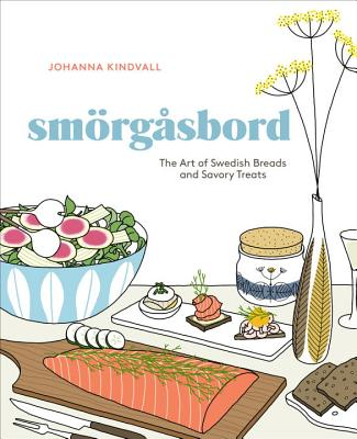 Smorgasbord: The Art of Swedish Breads and Savory Treats Cover Image