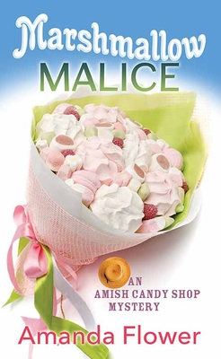 Marshmallow Malice: An Amish Candy Shop Mystery Cover Image