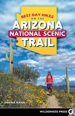 Best Day Hikes on the Arizona National Scenic Trail Cover Image
