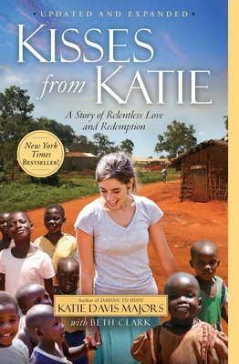 Kisses from Katie: A Story of Relentless Love and Redemption Cover Image