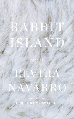 RABBIT ISLAND - By Elvira Navarro