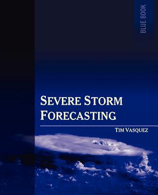 Severe Storm Forecasting, 1st Ed. cover