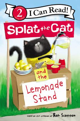 Splat the Cat and the Lemonade Stand (I Can Read Level 2) Cover Image