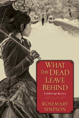 What the Dead Leave Behind (Gilded Age Mystery #1) Cover Image
