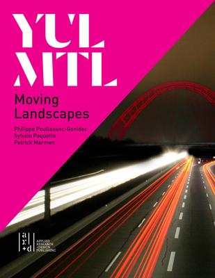Yul/Mtl: Moving Landscapes Cover Image