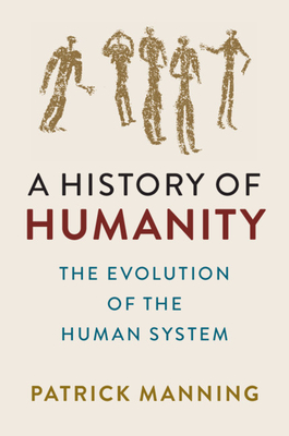 A History of Humanity: The Evolution of the Human System Cover Image