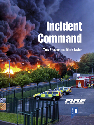 Fire and Rescue Incident Command: A practical guide to incident ground management Cover Image