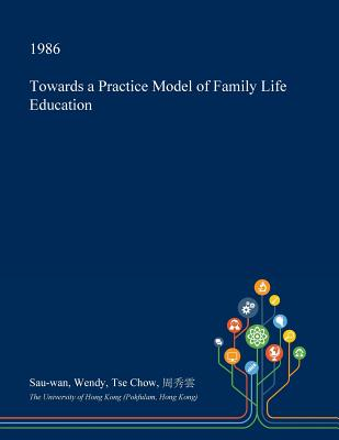 Towards a Practice Model of Family Life Education Cover Image