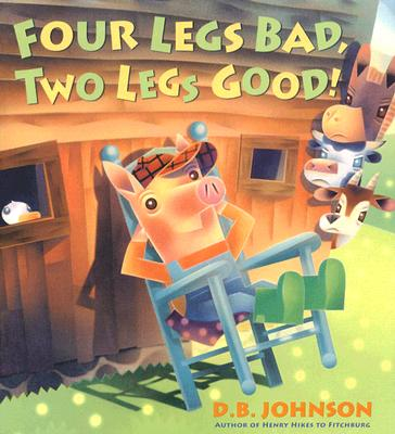 Four Legs Bad, Two Legs Good! hardcover Cover
