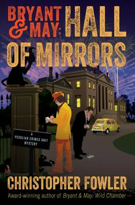 Bryant & May: Hall of Mirrors: A Peculiar Crimes Unit Mystery Cover Image