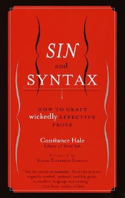 Sin and Syntax: How to Craft Wickedly Effective Prose Cover Image