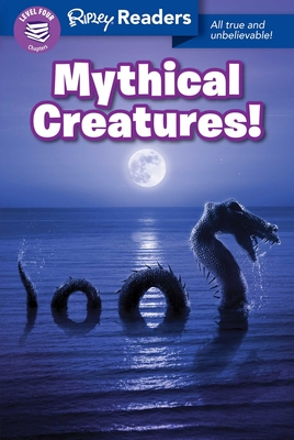 Ripley Readers LEVEL4 Mythical Creatures! Cover Image