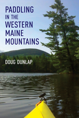 Paddling in the Western Maine Mountains Cover Image