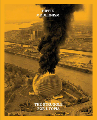 Hippie Modernism: The Struggle for Utopia Cover Image