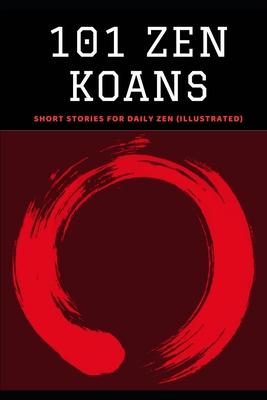 101 Zen Koans: Short Stories for Daily Zen (Illustrated) Cover Image