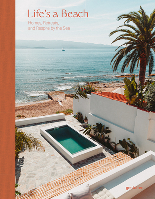 Life's a Beach: Homes, Retreats and Respite by the Sea cover