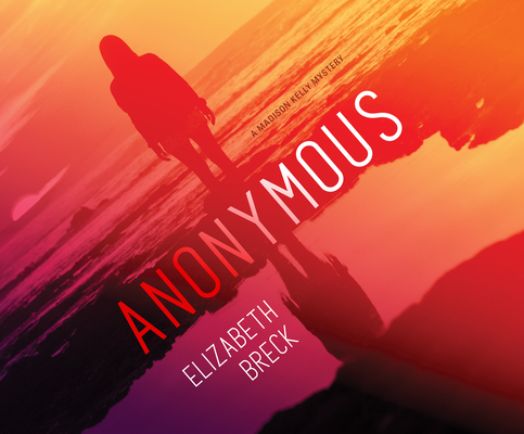 Anonymous: A Madison Kelly Mystery Cover Image