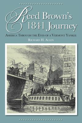 Reed Brown's 1841 Journey: America Through the Eyes of a Vermont Yankee Cover Image