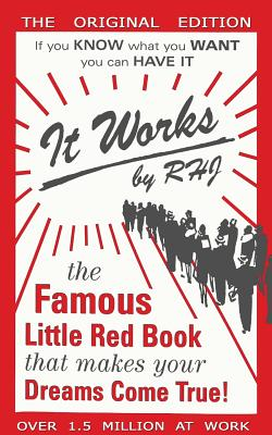 It Works: The Famous Little Red Book That Makes Your Dreams Come True! Cover Image