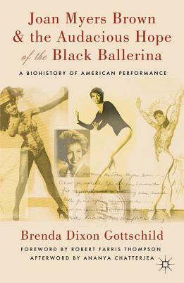 Joan Myers Brown and the Audacious Hope of the Black Ballerina Cover