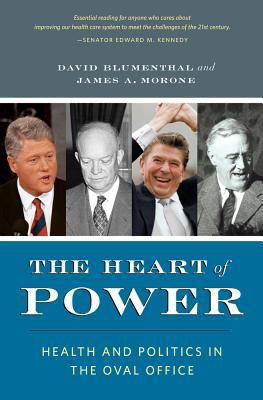 The Heart of Power, With a New Preface: Health and Politics in the Oval Office Cover Image