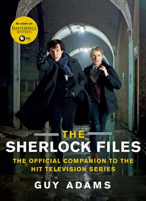 The Sherlock Files: The Official Companion to the Hit Television Series Cover Image
