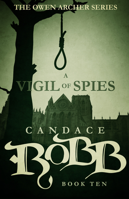 A Vigil of Spies: The Owen Archer Series - Book Ten Cover Image