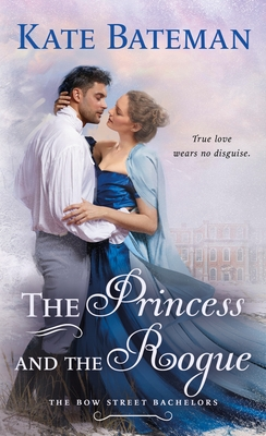 The Princess and the Rogue: A Bow Street Bachelors Novel Cover Image