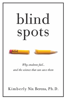 Blind Spots: Why Students Fail and the Science That Can Save Them Cover Image