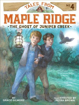 Cover for The Ghost of Juniper Creek (Tales from Maple Ridge #4)