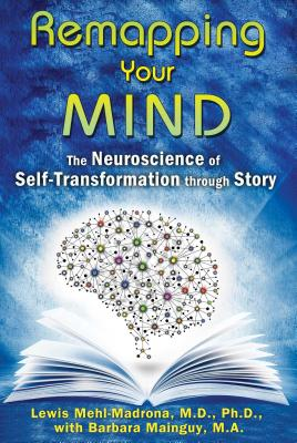Remapping Your Mind: The Neuroscience of Self-Transformation through Story Cover Image
