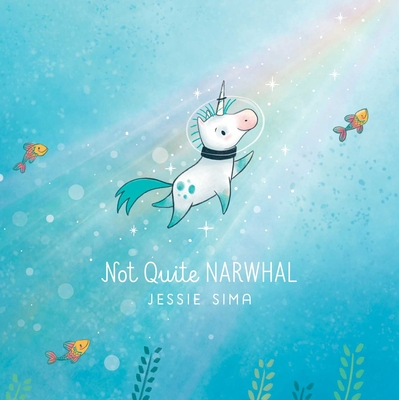 Not Quite Narwhal, by Jessie Sima