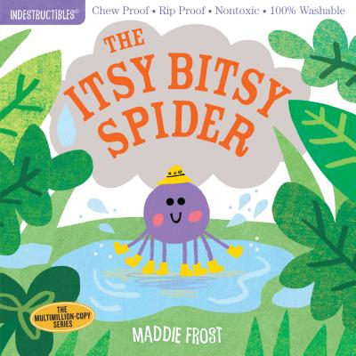 Indestructibles: The Itsy Bitsy Spider: Chew Proof · Rip Proof · Nontoxic · 100% Washable (Book for Babies, Newborn Books, Safe to Chew) Cover Image
