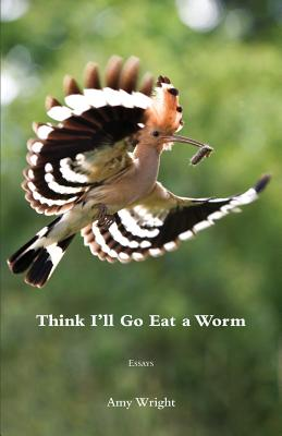 Think I'll Go Eat a Worm Cover Image