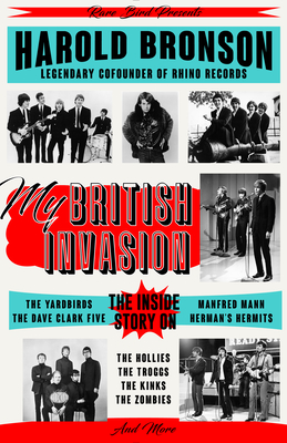 My British Invasion: The Inside Story on the Yardbirds, the Dave Clark Five, Manfred Mann, Herman's Hermits, the Hollies, the Troggs, the K Cover Image