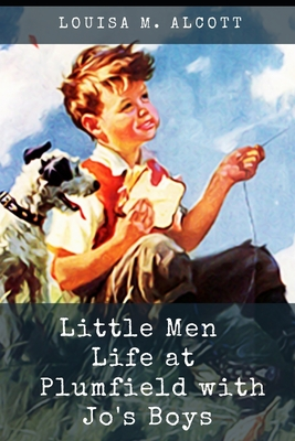 Little Men: Life at Plumfield with Jo's Boys: With Illustrated Cover Image