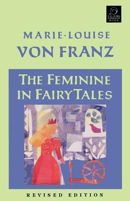 The Feminine in Fairy Tales (C. G. Jung Foundation Books Series) Cover Image